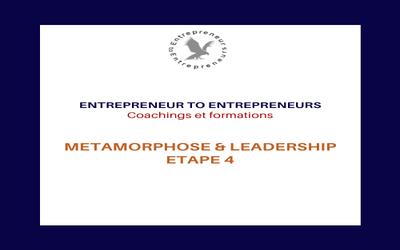 MODULE METAMORPHOSE & LEADERSHIP ETAPE 4